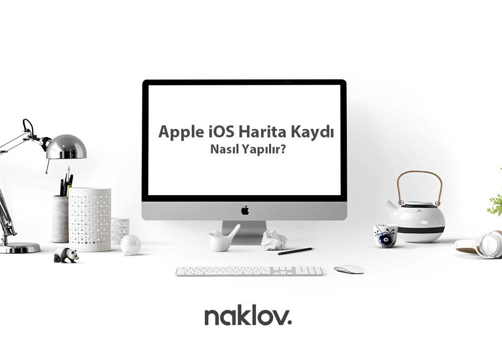 Apple iOS Harita Kaydı Nasıl Yapılır?