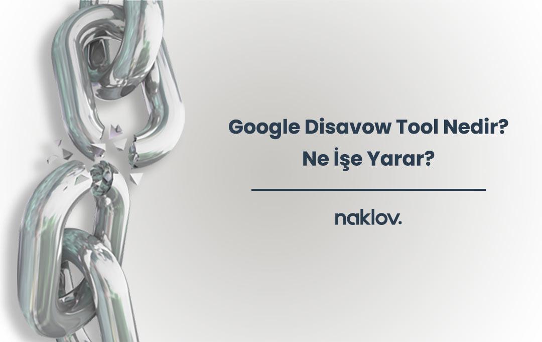 Google Disavow Tool Nedir? Ne İşe Yarar?