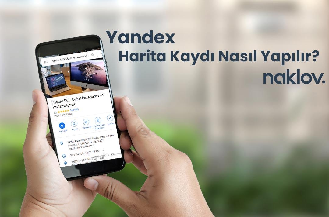 Yandex Harita (Maps) Kaydı Nasıl Yapılır?